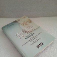 Libros de segunda mano: MAESTRO DE VIDA - MICHEL DE MONTAIGNE NUEVO SIN LEER. Lote 128868679