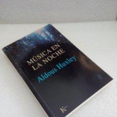 Libros de segunda mano: ALDOUS HUXLEY - MUSICA EN LA NOCHE NUEVO SIN LEER KAIROS PRIMERA EDICION 2003. Lote 128869083