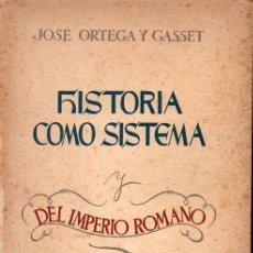 Libros de segunda mano: ORTEGA Y GASSET : HISTORIA COMO SISTEMA (REVISTA DE OCCIDENTE, 1942). Lote 128905427