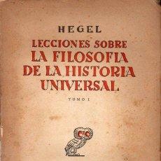 Libros de segunda mano: HEGEL : LECCIONES SOBRE LA FILOSOFÍA DE LA HISTORIA UNIVERSAL (REV. OCCIDENTE, 1946) DOS TOMOS. Lote 128985339