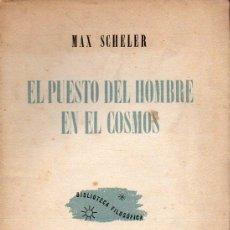 Libros de segunda mano: MAX SCHELER : EL PUESTO DEL HOMBRE EN EL COSMOS (LOSADA, 1938). Lote 128992187