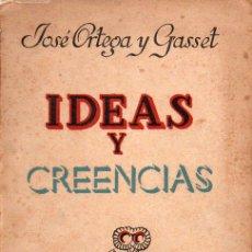 Libros de segunda mano: ORTEGA Y GASSET : IDEAS Y CREENCIAS (REVISTA DE OCCIDENTE, 1942). Lote 128994631