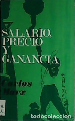 SALARIO, PRECIO Y GANANCIA. CARLOS MARX (Libros de Segunda Mano - Pensamiento - Filosofía)