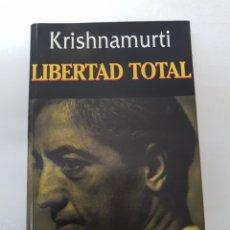 Libros de segunda mano: KRISHNAMURTI LIBERTAD TOTAL. Lote 129268699
