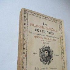 Libros de segunda mano: LA FILOSOFÍA ESPAÑOLA DE LUIS VIVES-MARIANO PUIGDOLLERS OLIVER-1940- Nº. 47/300-EDT: LABOR. Lote 129455835