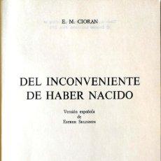 Libros de segunda mano: E. M. CIORAN. DEL INCONVENIENTE DE HABER NACIDO. MADRID. 1981. Lote 129507827