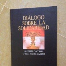Libros de segunda mano: DIÁLOGO SOBRE LA SOLIDARIDAD (MASSIMO CACCIARI, CARLO MARIA MARTINI) HERDER. Lote 129525878