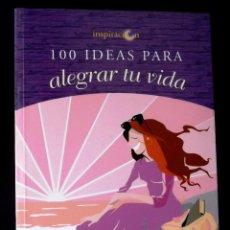 Libros de segunda mano: 100 IDEAS PARA ALEGRAR TU VIDA. SERENA GREEN.. Lote 129703795