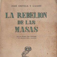 Libros de segunda mano: JOSÉ ORTEGA Y GASSET : LA REBELIÓN DE LAS MASAS (REVISTA DE OCCIDENTE, 1945) AÚN SIN DESBARBAR. Lote 130072459