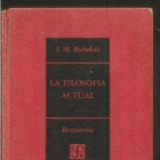 Libros de segunda mano: L.M. BOCHENSKI. LA FILOSOFIA ACTUAL. FONDO DE CULTURA ECONOMICA. Lote 130094995