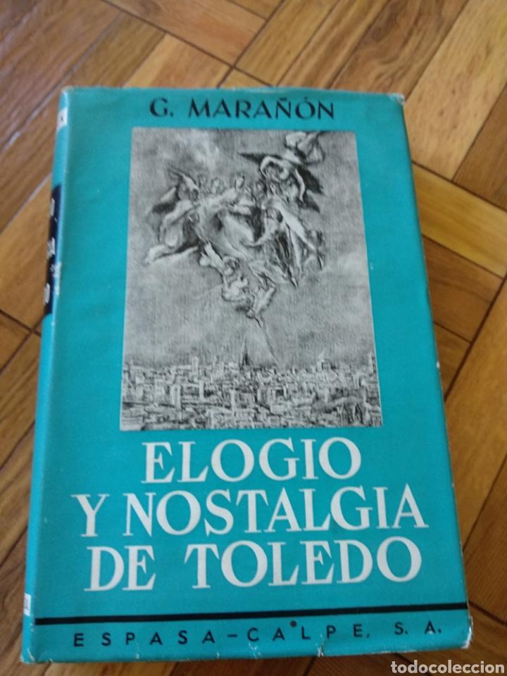 ELOGIO Y NOSTALGIA DE TOLEDO, G. MARAÑÓN (Libros de Segunda Mano - Pensamiento - Filosofía)