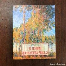 Libros de segunda mano: EL HOMBRE QUE PLANTABA ÁRBOLES - JEAN GIONO. Lote 128610188