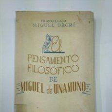Libros de segunda mano: PENSAMIENTO FILOSÓFICO DE MIGUEL DE UNAMUNO. - OROMÍ, FRANCISCANO MIGUEL.- ESPASA CALPE. TDK351. Lote 130510014
