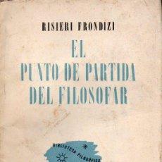 Libros de segunda mano: RISIERI FRONDIZI : EL PUNTO DE PARTIDA DEL FILOSOFAR (LOSADA, 1945) INTONSO. Lote 130559974