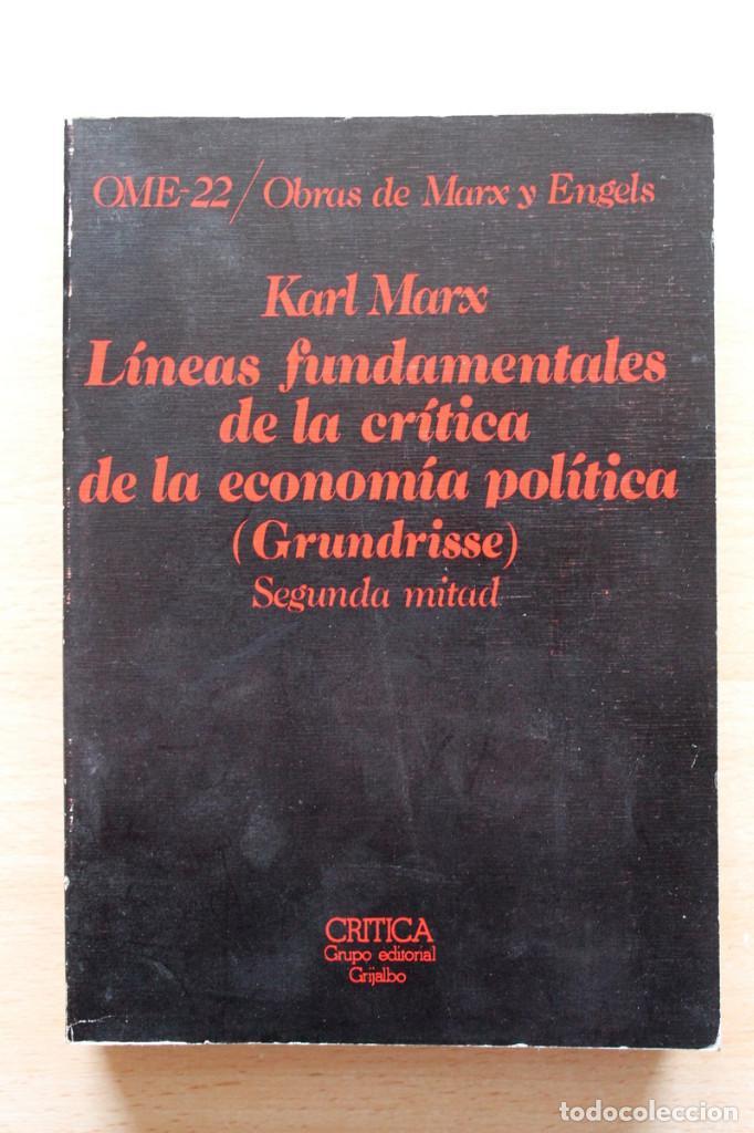 KARL MARX - LÍNEAS FUNDAMENTALES DE LA CRÍTICA DE LA ECONOMÍA POLÍTICA (GRUNDRISSE) SEGUNDA MITAD (Libros de Segunda Mano - Pensamiento - Filosofía)