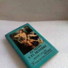 Libros de segunda mano: EL MITO Y EL HOMBRE - ROGER CAILLOIS NUEVO SIN LEER FONDO DE CULTURA ECONOMICA 1ª ED 1988. Lote 130705004
