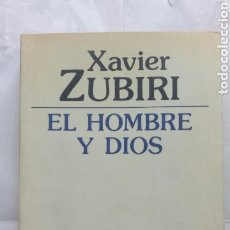 Libros de segunda mano: EL HOMBRE Y DIOS. XAVIER ZUBIRI.. Lote 130873660