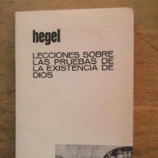 Libros de segunda mano: LECCIONES SOBRE LAS PRUEBAS DE LA EXISTENCIA DE DIOS. HEGEL.. Lote 131327270