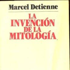 Libros de segunda mano: MARCEL DETIENNE : LA INVENCIÓN DE LA MITOLOGÍA (PENÍNSULA, 1985). Lote 131424334