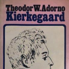 Libros de segunda mano: THEODOR W. ADORNO. KIERKEGAARD. CARACAS, 1971.. Lote 132243402