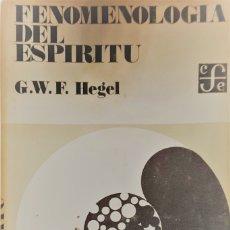 Libros de segunda mano: G,W.F. HEGEL. FENOMENOLOGÍA DEL ESPÍRITU. 2ª REIMPRESIÓN. MÉXICO, FONDO CULTURA ECONÓMICA, 1973.. Lote 132326174