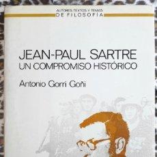 Libros de segunda mano: ANTONIO GORRI GOÑI . JEAN-PAUL SARTRE, UN COMPROMISO HISTÓRICO. Lote 132355254