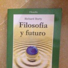Libros de segunda mano: FILOSOFÍA Y FUTURO (RICHARD RORTY) GEDISA EDITORIAL. Lote 180229387