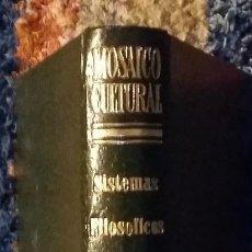 Libros de segunda mano: SISTEMAS FILOSÓFICOS. MOSAICO CULTURAL. EDICIONES DELBLAN. MADRID, 1969. Lote 132536322
