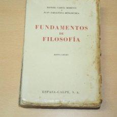 Libros de segunda mano: FUNDAMENTOS DE FILOSOFIA - MANUEL GARCIA MORENTE Y JUAN ZARAGÜETA BENGOECHEA - ESPASA. Lote 132601702