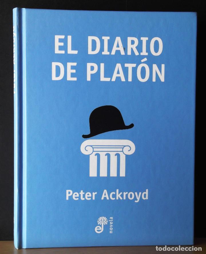 EL DIARIO DE PLATÓN. PETER ACKROYD. (Libros de Segunda Mano - Pensamiento - Filosofía)