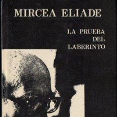 Libros de segunda mano: MIRCEA ELIADE : LA PRUEBA DEL LABERINTO (CRISTIANDAD, 1980) . Lote 132688582