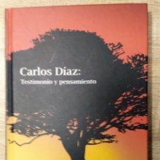 Libros de segunda mano: TESTIMONIO Y PENSAMIENTO ** CARLOS DÍAZ. Lote 132692394