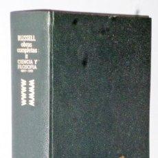 Libros de segunda mano: OBRAS COMPLETAS DE BERTRAND RUSSELL. TOMO II.- CIENCIA Y FILOSOFÍA 1897-1919. Lote 132744094