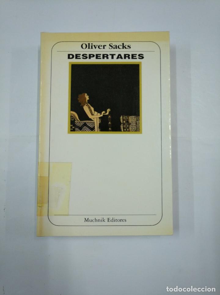 DESPERTARES. - OLIVER SACKS - MUCHNICK EDITORES. TDK352 (Libros de Segunda Mano - Pensamiento - Filosofía)