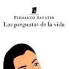 Libros de segunda mano: LAS PREGUNTAS DE LA VIDA. - SAVATER, FERNANDO.. Lote 133277866