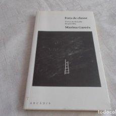 Libros de segunda mano: FORA DE CLASSE MARINA GARCÉS. Lote 133488254