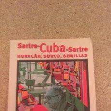 Libros de segunda mano: SARTRE , CUBA , SARTRE - HURACAN , SURCO , SEMILLAS , ILUSTRADO. Lote 133500050