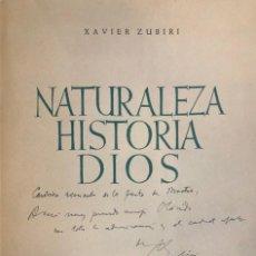Libros de segunda mano: XAVIER ZUBIRI. NATURALEZA, HISTORIA, DIOS. MADRID, 1944. DEDICATORIA AUTÓGRAFA DEL AUTOR.. Lote 133500150