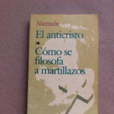 Libros de segunda mano: EL ANTICRISTO CÓMO SE FILOSOFA A MARTILLAZOS. F. NIETZSCHE. BIBLIOTECA EDAF 1991.. Lote 133570883
