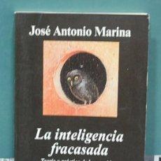 Libros de segunda mano: LA INTELIGENCIA FRACASADA. JOSÉ ANTONIO MARINA. Lote 133811706