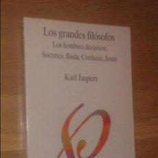 Libros de segunda mano: KARL JASPERS - LOS GRANDES FILÓSOFOS. LOS HOMBRES DECISIVOS: SÓCRATES, BUDA, CONFUCIO, JESÚS. Lote 134018606
