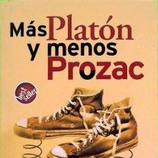 Libros de segunda mano: MÁS PLATÓN, MENOS PROZAC - LOU MARINOFF. Lote 134030418