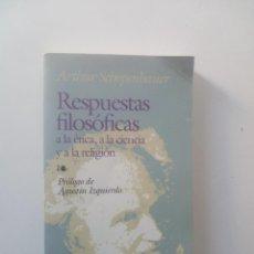 Libros de segunda mano: RESPUESTAS FILOSOFICAS - ARTHUR SCHOPENHAUER . Lote 134038394