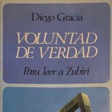 Libros de segunda mano: DIEGO GRACIA.VOLUNTAD DE VERDAD.PARA LEER A ZUBIRI.BARCELONA,1986. 1ª EDICIÓN.DEDICATORIA AUTÓGRAFA.. Lote 134054022