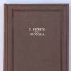 Libros de segunda mano: EL SECRETO DE LA FILOSOFÍA. EUGENIO D'ORS. 1ª EDICIÓN 1947. Lote 134865902