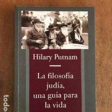 Libros de segunda mano: HILARY PUTNAM. LA FILOSOFÍA JUDÍA, UNA GUÍA PARA LA VIDA. ALPHA DECAY, 2011.. Lote 135041826