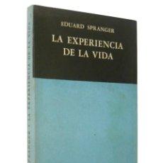 Libros de segunda mano: 1949 - 1ª ED. - EDUARD SPRANGER: LA EXPERIENCIA DE LA VIDA - BUENOS AIRES, EDICIONES REALIDAD - RARO. Lote 135577014