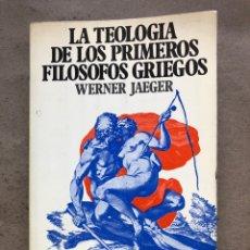 Libros de segunda mano: LA TEOLOGÍA DE LOS PRIMEROS FILÓSOFOS GRIEGOS. WERNER JAEGER. FONDO DE CULTURA ECONÓMICA 1978.. Lote 136454636