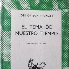 Libros de segunda mano: EL TEMA DE NUESTRO TIEMPO. JOSÉ ORTEGA Y GASSET.. Lote 136553746