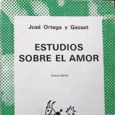 Libros de segunda mano: ESTUDIOS SOBRE EL AMOR. JOSÉ ORTEGA Y GASSET.. Lote 136554442